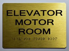 ELEVATOR MOTOR ROOM SIGN- GOLD- BRAILLE (ALUMINUM SIGNS 5X7)- The Sensation Line