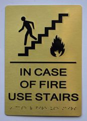 In Case of Fire Use Stairs SIGN- GOLD- BRAILLE (ALUMINUM SIGNS 9X6)- The Sensation Line