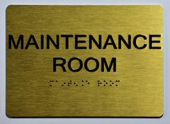 MAINTENANCE ROOM Sign- GOLD- BRAILLE (ALUMINUM SIGNS 5X7)- The Sensation Line