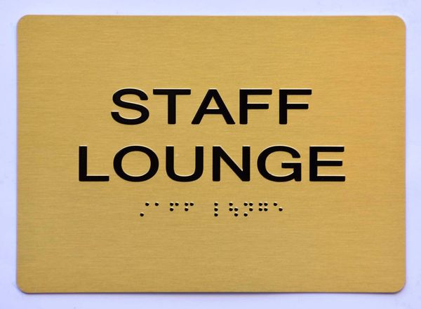 STAFF LOUNGE Sign- GOLD- BRAILLE (ALUMINUM SIGNS 5X7)- The Sensation Line