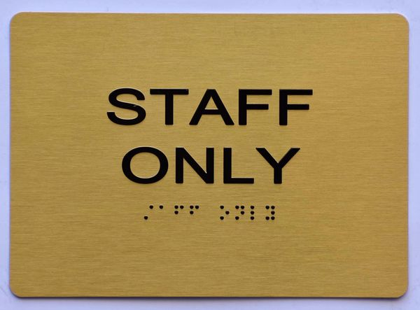 STAFF ONLY Sign ADA Sign - GOLD- BRAILLE (ALUMINUM SIGNS 5X7)- The Sensation Line