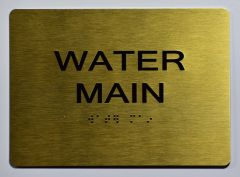 WATER MAIN SIGN- GOLD- BRAILLE (ALUMINUM SIGNS 5X7)- The Sensation Line