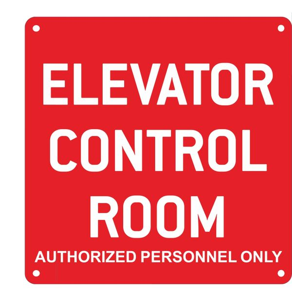 ELEVATOR CONTROL ROOM AUTHORIZED PERSONNEL ONLY SIGN – RED ALUMINUM (ALUMINUM SIGNS 10x10)