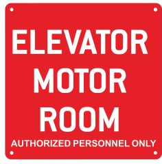 ELEVATOR MOTOR ROOM AUTHORIZED PERSONNEL ONLY SIGN- RED ALUMINUM (ALUMINUM SIGNS 10X10)