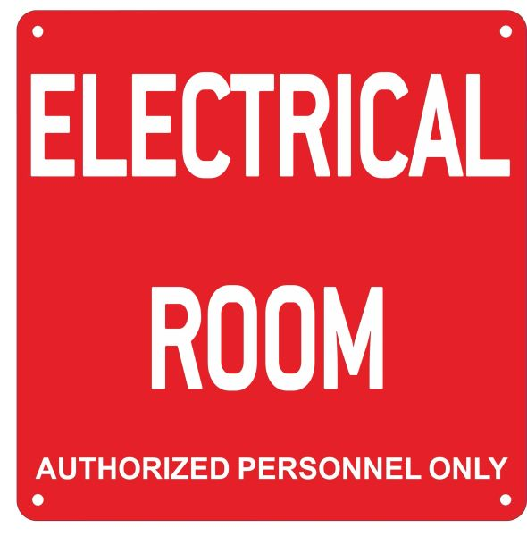 ELECTRICAL ROOM AUTHORIZED PERSONNEL ONLY SIGN- RED ALUMINUM (ALUMINUM SIGNS 10X10)