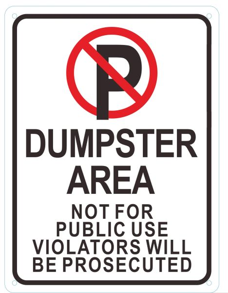 DUMPSTER AREA NOT FOR PUBLIC USE VIOLATORS WILL BE PROSECUTED SIGN (ALUMINUM SIGNS 12X9)
