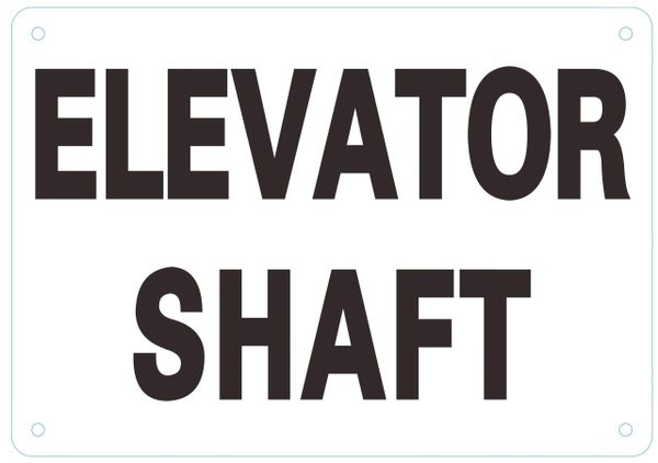 ELEVATOR SHAFT SIGN- WHITE (ALUMINUM SIGNS 7X10)
