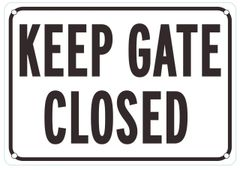 KEEP GATE CLOSED SIGN (ALUMINUM SIGNS 7X10)