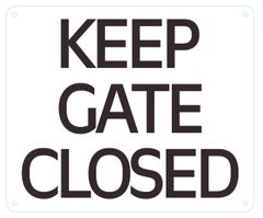 KEEP GATE CLOSED SIGN (ALUMINUM SIGNS 10X12)