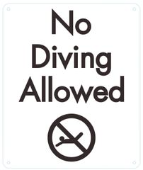 NO DIVING ALLOWED SIGN (ALUMINUM SIGNS 12x10)