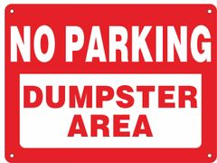 NO PARKING DUMPSTER AREA SIGN (ALUMINUM SIGNS 9X12)