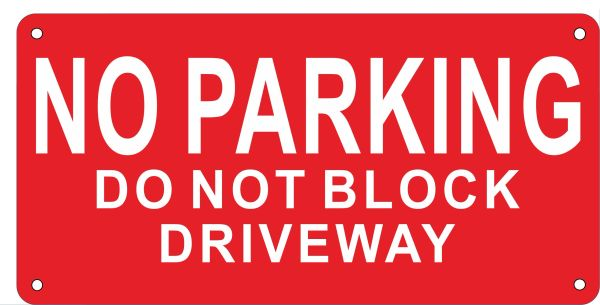 NO PARKING DO NOT BLOCK DRIVEWAY SIGN –ROUND CORNER RED ALUMINUM (ALUMINUM SIGNS 6X12)