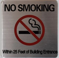 NO SMOKING WITHIN 25 FEET OF BUILDING ENTRANCE SIGN – BRUSHED ALUMINUM (ALUMINUM SIGNS 8X8)