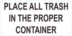 PLACE ALL TRASH IN THE PROPER CONTAINER SIGN – ALUMINUM (ALUMINUM SIGNS 6X12)