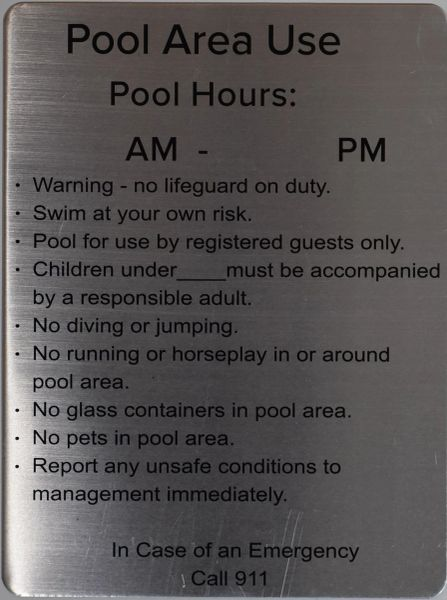 GUIDE REGARDING THE USE OF THE POOL AREA- BRUSHED ALUMINUM (ALUMINUM SIGNS 12 X 9)