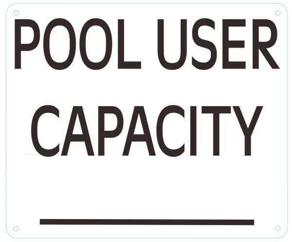POOL USER CAPACITY SIGN –WHITE ALUMINUM (ALUMINUM SIGNS 10X12)