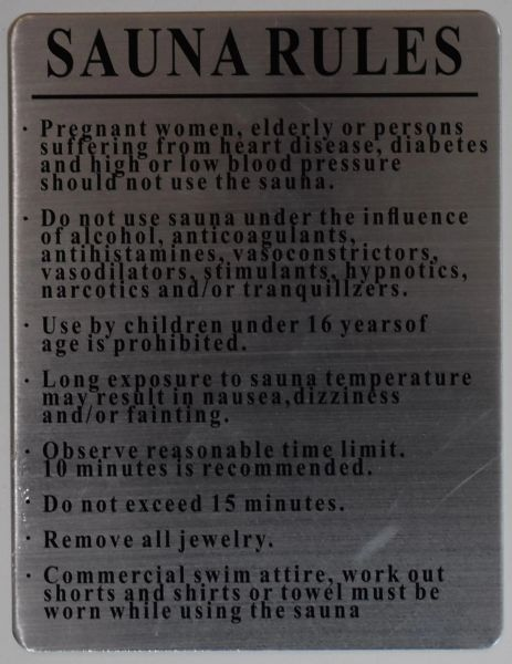 RULES FOR THE SAUNA- BRUSHED ALUMINUM (ALUMINUM SIGNS 11 X 8.5)