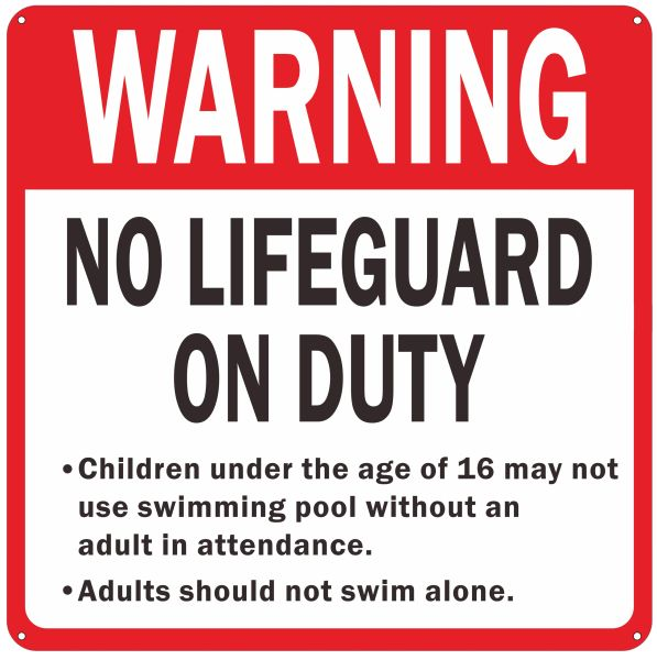 WARNING NO LIFEGUARD ON DUTY CHILDREN UNDER THE AGE OF 16 SHALL NOT USE THE POOL WITHOUT A PARENT OR ADULT GUARDIAN IN ATTENDANCE SIGN- WHITE (ALUMINUM SIGNS 18 X 18)