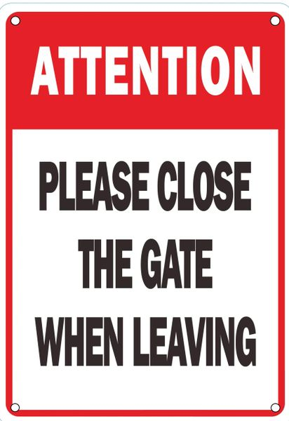 PLEASE CLOSE GATE WHEN LEAVING SIGN – WHITE ALUMINUM (ALUMINUM SIGNS 7X10)