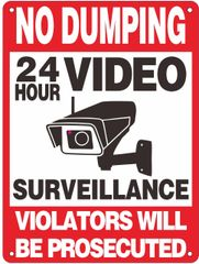 NO DUMPING VIOLATORS WILL BE PROSECUTED 24 HOUR VIDEO SURVEILLANCE SIGN – WHITE ALUMINUM (ALUMINUM SIGNS 12X9)