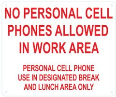 NO PERSONAL CELL PHONES ALLOWED IN WORK AREA SIGN- WHITE BACKGROUND (ALUMINUM SIGNS 10X12)