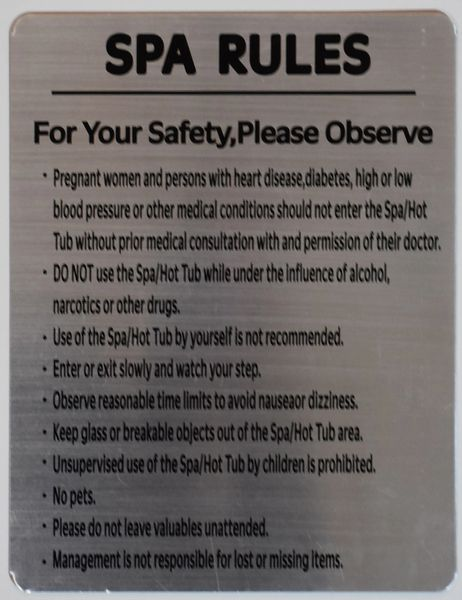 RULES FOR THE USE OF THE SPA- BRUSHED ALUMINUM (ALUMINUM SIGNS 11 X 8.5)