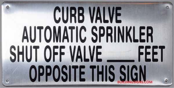 CURB VALVE AUTOMATIC SPRINKLER SHUT OFF VALVE_ FEET OPPOSITE THIS SIGN SIGN (ALUMINUM SIGNS 6X12)