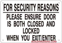 FOR SECURITY REASONS PLEASE ENSURE DOOR IS BOTH CLOSED AND LOCKED SIGN (ALUMINUM SIGNS 7X10)