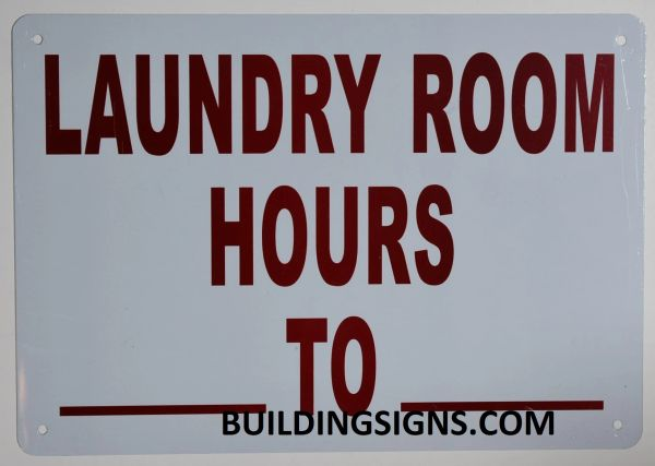 LAUNDRY ROOM BUSINESS HOURS SIGN (ALUMINUM SIGNS 7X10)