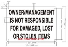 OWNER/MANAGEMENT NOT RESPONSIBLE FOR DAMAGED, LOST OR STOLEN ITEMS SIGN (ALUMINUM SIGNS 7X10)