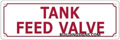 TANK FEED VALVE SIGN (ALUMINUM SIGNS 4X12)
