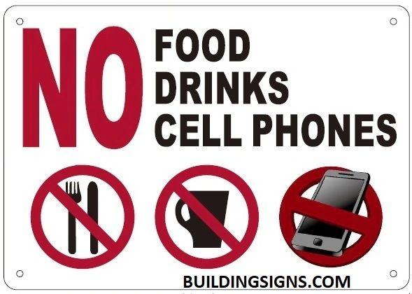 NO FOOD NO DRINKS NO CELL PHONES SIGN (ALUMINUM SIGNS 7X10)