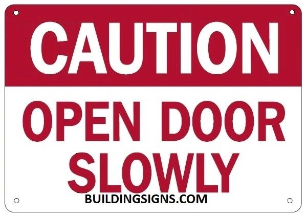 CAUTION OPEN DOOR SLOWLY SIGN (ALUMINUM SIGNS 7X10)
