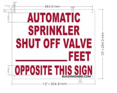 AUTOMATIC SPRINKLER SHUT OFF VALVE_ FEET OPPOSITE THIS SIGN SIGN (ALUMINUM SIGNS 10X12)