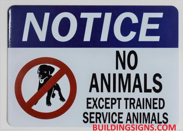 NO ANIMALS EXCEPT TRAINED SERVICE ANIMALS SIGN (ALUMINUM SIGNS 5X7)