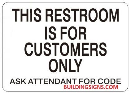 THIS RESTROOM IS FOR CUSTOMERS ONLY ASK ATTENDANT FOR CODE SIGN - WHITE ALUMINUM (ALUMINUM SIGNS 5X7)