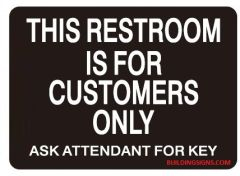 THIS RESTROOM IS FOR CUSTOMERS ONLY ASK ATTENDANT FOR CODE SIGN - BRUSHED ALUMINUM (ALUMINUM SIGNS 5X7)