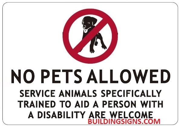 NO PETS ALLOWED SERVICE ANIMALS SPECIFICALLY TRAINED TO AID A PERSON WITH A DISABILITY ARE WELCOME SIGN (ALUMINUM SIGNS 7X10)