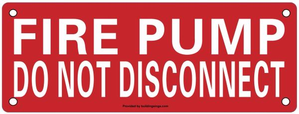 FIRE PUMP DO NOT DISCONNECT SIGN (ALUMINUM SIGNS 3X8)- HEAVY DUTY