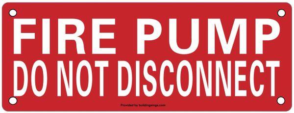 FIRE PUMP DO NOT DISCONNECT SIGN (ALUMINUM SIGNS 3X8)- HEAVY DUTY