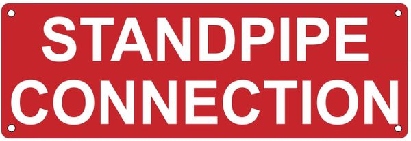 STANDPIPE CONNECTION SIGN (ALUMINUM SIGNS 4X12)