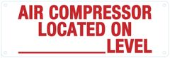 AIR COMPRESSOR LOCATED ON _ LEVEL SIGN (ALUMINUM SIGNS 4X12)
