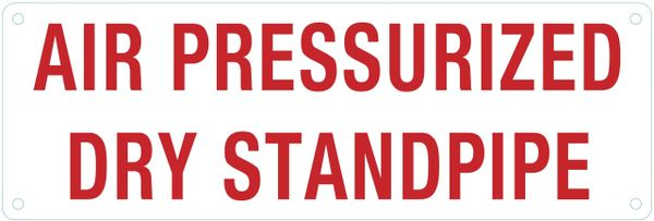 AIR PRESSURIZED DRY STANDPIPE SIGN (ALUMINUM SIGNS 4X12)