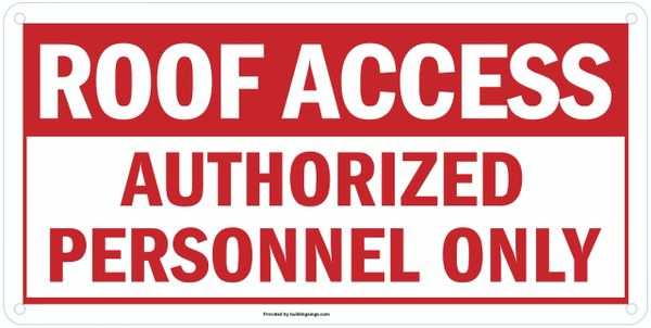 ROOF ACCESS AUTHORIZED PERSONNEL ONLY SIGN (THE ALUMINUM SIGNS 6X12)