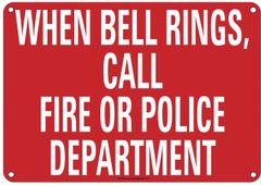 WHEN BELL RINGS CALL FIRE OR POLICE DEPARTMENT SIGN (ALUMINUM SIGNS 6X12)