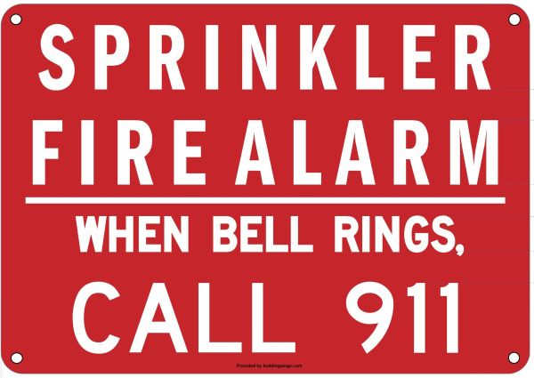 SPRINKLER FIRE ALARM WHEN BELL RINGS CALL 911 SIGN (ALUMINUM SIGNS 7X10)