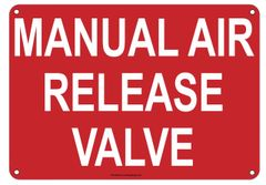 MANUAL AIR RELEASE VALVE SIGN (ALUMINUM SIGNS 7X10)