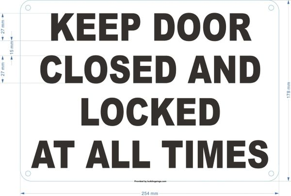 KEEP DOOR CLOSED AND LOCKED AT ALL TIMES SIGN- WHITE ALUMINUM (ALUMINUM SIGNS 7X10)