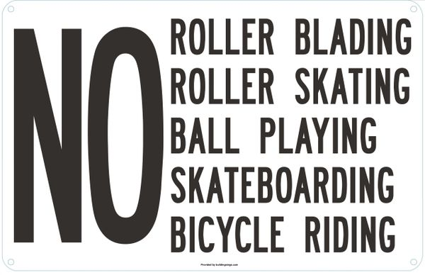 No Roller Blading Roller Skating Ball Paying Skateboarding Bicycle riding SIGN (ALUMINUM SIGNS 14X9)