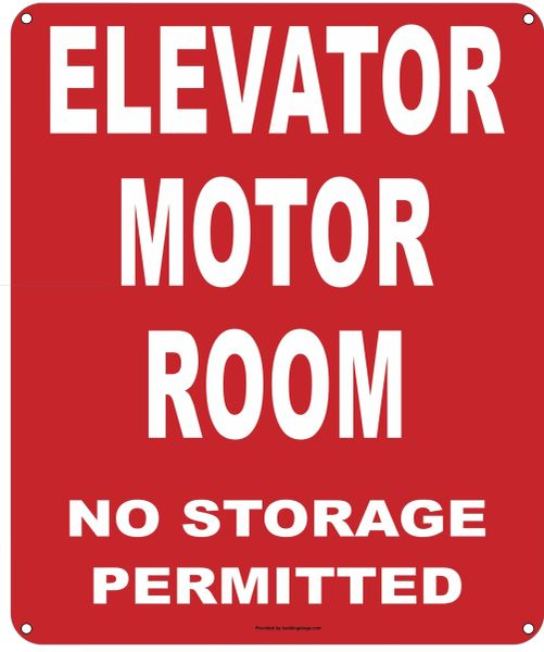 ELEVATOR MOTOR ROOM NO STORAGE PERMITTED SIGN (ALUMINUM SIGNS 12X10)
